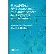 Probablistic Risk Assessment and Management for En Engineers & Scientists by Hiromitsu Kumamoto
