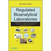 Regulated Bioanalytical Laboratories by Michael Zhou