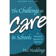 The Challenge to Care in Schools by Nel Noddings