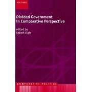 Divided Government in Comparative Perspective by Robert Elgie