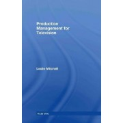 Production Management for Television by Leslie Mitchell