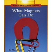 What Magnets Can Do by Allan Fowler