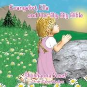 Evangelist, Ella and Her Big Big Bible