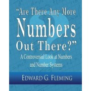 Are There Any More Numbers Out There? by Edward G Fleming