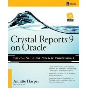 Crystal Reports 9 on Oracle by Marie Annette Harper