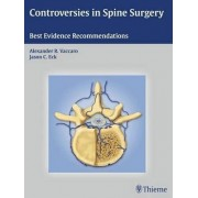 Controversies in Spine Surgery by Alexander R. Vaccaro