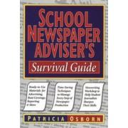 School Newspaper Adviser's Survival Guide by Patricia Osborn