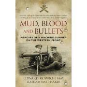 Mud, Blood and Bullets by Edward Rowbotham