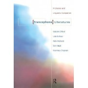 The Francophone Literatures by Chapman Rosemar