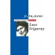 Je, Tu, Nous by Luce Irigaray