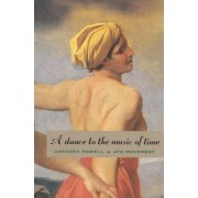 A Dance to the Music of Time: Fourth Movement by Anthony Powell