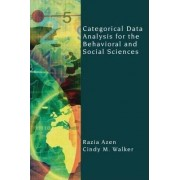 Categorical Data Analysis for the Behavioral and Social Sciences by Razia Azen