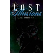 Lost Illusions by James Nathan Post