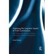 Assessing the Long-Term Impact of Truth Commissions: The Chilean Truth and Reconciliation Commission in Historical Perspective