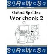 Oxford Spelling Workbooks: Workbook 2 by Deirdre Coates