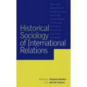 Historical Sociology of International Relations by Stephen Hobden