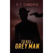 To Kill a Grey Man