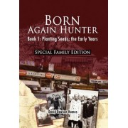 Born Again Hunter - Special Family Edition by David Dawson Humes