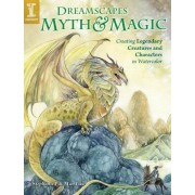 Stephanie Pui-Mun Law Dreamscapes Myth and Magic: Create Legendary Creatures and Characters in Watercolor