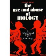 The Use and Abuse of Biology by Marshall D. Sahlins