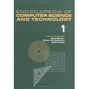 Encyclopedia of Computer Science and Technology: Abstract Algebra to Amplifiers: Operational Volume 1 by Jack Belzer