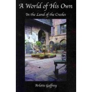 A World of His Own by Arlette Gaffrey