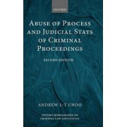 Abuse of Process and Judicial Stays of Criminal Proceedings by Andrew L.-T. Choo