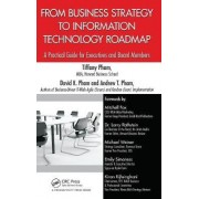 From Business Strategy to Information Technology Roadmap by Tiffany Pham