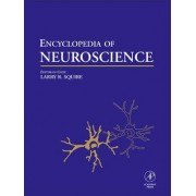 The Encyclopedia of Neuroscience by Larry R. Squire