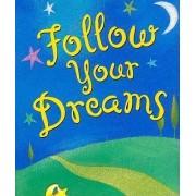 Follow Your Dreams by Evelyn Beilenson