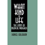 What Kind of Life? by Daniel Callahan