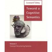 Toward a Cognitive Semantics by Leonard Talmy