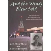And the Winds Blew Cold by Eva Stolar Meltz