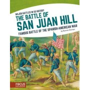 The Battle of San Juan Hill: Famous Battle of the Spanish-American War