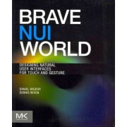 Brave NUI World by Daniel Wigdor