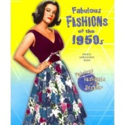 Fabulous Fashions of the 1950s by Felicia Lowenstein Niven