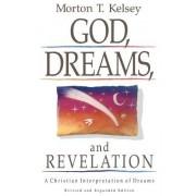 God, Dreams and Revelation by Morton T. Kelsey