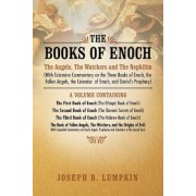 The Books of Enoch: The Angels, the Watchers and the Nephilim (with Extensive Commentary on the Three Books of Enoch, the Fallen Angels, T, Paperback