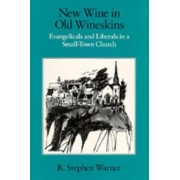 New Wine in Old Wineskins by R.Stephen Warner