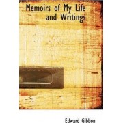 Memoirs of My Life and Writings by Edward Gibbon