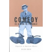 Comedy Is a Man in Trouble by Alan Dale