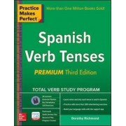 Practice Makes Perfect Spanish Verb Tenses, Premium by Dorothy Richmond