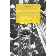 On Unemployment, Volume I: A Micro-Theory of Economic Justice