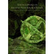 Encyclopedia of Ancient Natural Scientists by Paul T. Keyser