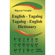 The Comprehensive English-Tagalog Tagalog-English Bilingual Dictionary by Bigayan Yacapin