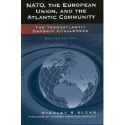 NATO, the European Union, and the Atlantic Community by Stanley R. Sloan