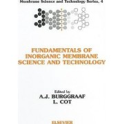 Fundamentals of Inorganic Membrane Science and Technology by A. J. Burggraaf