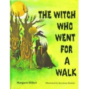 The Witch Who Went for a Walk, Softcover, Beginning to Read by Margaret Hillert