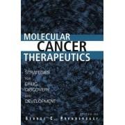 Molecular Cancer Therapeutics by George C. Prendergast