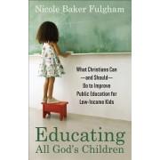 Educating All God's Children by Nicole Baker Fulgham